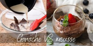 Chocolate Mousse VS Ganache – 4 Differences Between Them