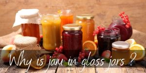 Why Is Jam In Glass Jars ? It's All In The Seal