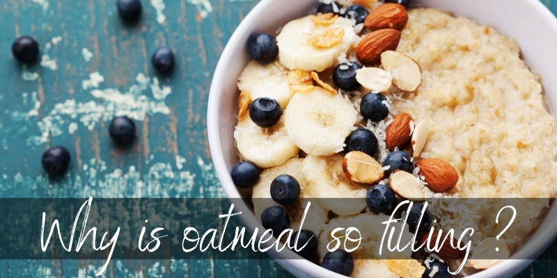 Why Is Oatmeal So Filling ? Here's What We Know