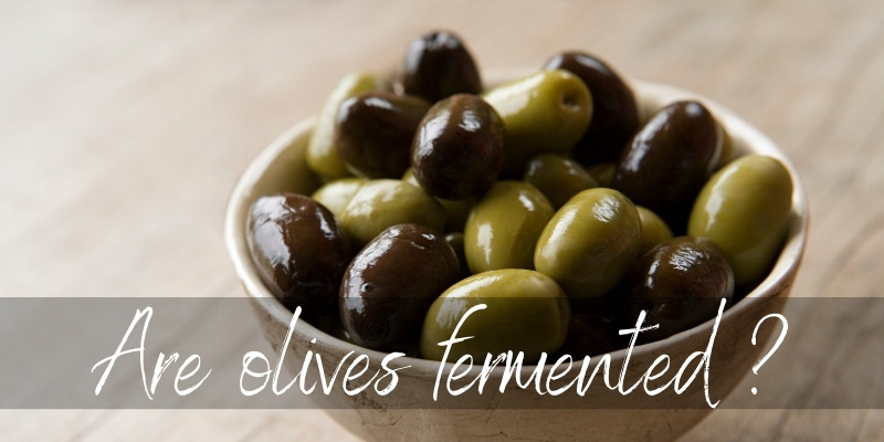 Read more about the article Are Olives Fermented ? Yes, And Here's Why