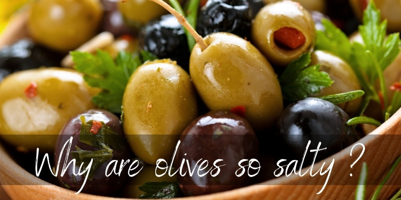 Why Are Olives So Salty ? It's Actually Useful