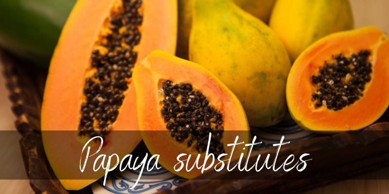 Read more about the article Best Papaya Substitute – 5 Ideas To Try