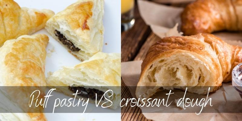 Puff Pastry VS Croissant Dough – 4 Important Distinctions
