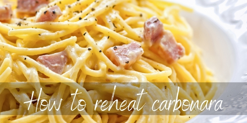 How To Reheat Carbonara – Trying To Save A Delicacy