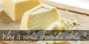 Why Is White Chocolate White ? It's In The Ingredients