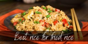 Read more about the article What Rice Is Used For Fried Rice ? Here's What To Use