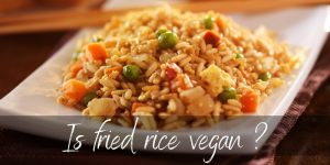Read more about the article Is Fried Rice Vegan ? No, And Here's What's Usually In It