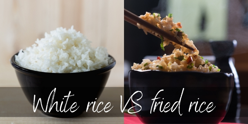 Fried Rice VS White Rice – 4 Delicious Differences