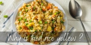 Read more about the article Why Is Fried Rice Yellow ? Top 3 Reasons