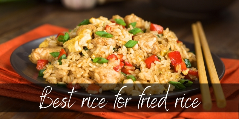 What Rice Is Used For Fried Rice ? Here's What To Use