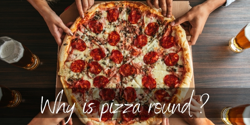 Why Is Pizza Round ? It's The Best Shape Possible