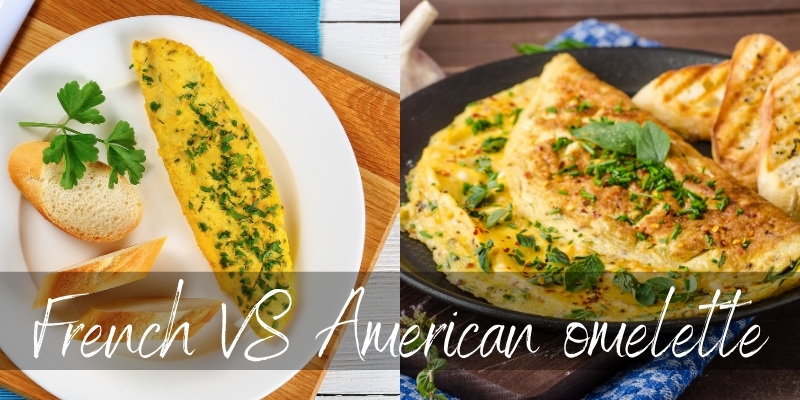 French Omelette VS American Omelette – 3 Key Differences