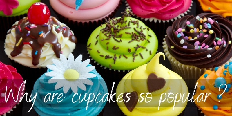 Why Are Cupcakes So Popular ? 7 Delicious Reasons