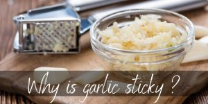 Read more about the article Why Is Garlic Sticky ? Here's What's Going On