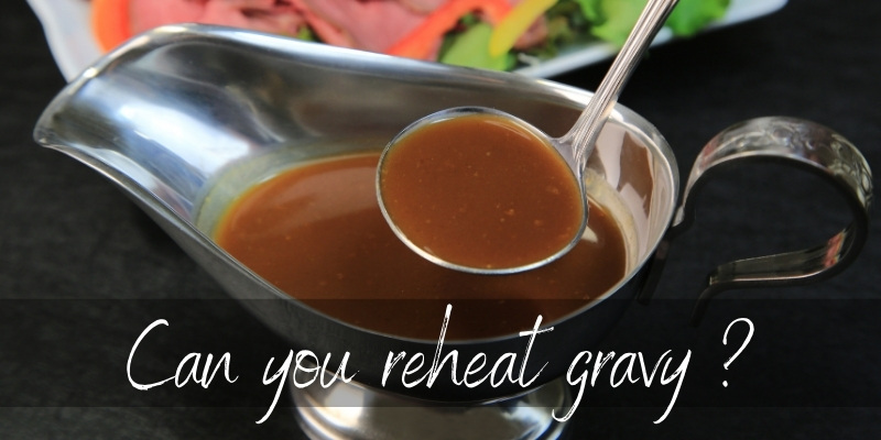 Can You Reheat Gravy ? Yep, And Here's How