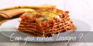 Read more about the article Can You Reheat Lasagne ? Yes, Here's What To Do