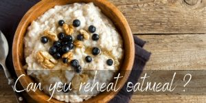 Read more about the article Can You Reheat Oatmeal ? Yes, And Here's How