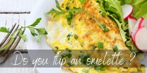 Read more about the article Do You Flip Omelettes ? Alternatives & Common Problems