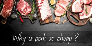 Why Is Pork So Cheap ? 3 Reasons You're Paying Less