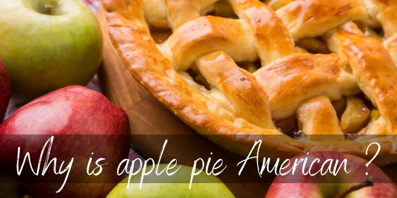 Why Is Apple Pie American ? Here's A Short History Lesson