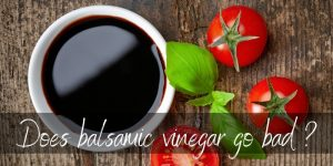 Read more about the article Does Balsamic Vinegar Go Bad ? Here's What To Know
