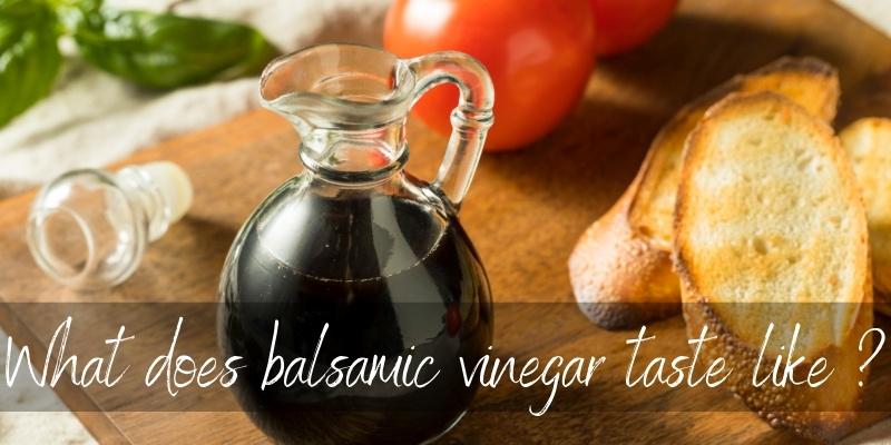 balsamic vinegar taste