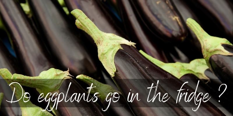 Read more about the article Should Eggplants Be Refrigerated ? It's Really Up To You