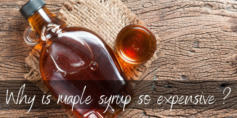 maple syrup expensive