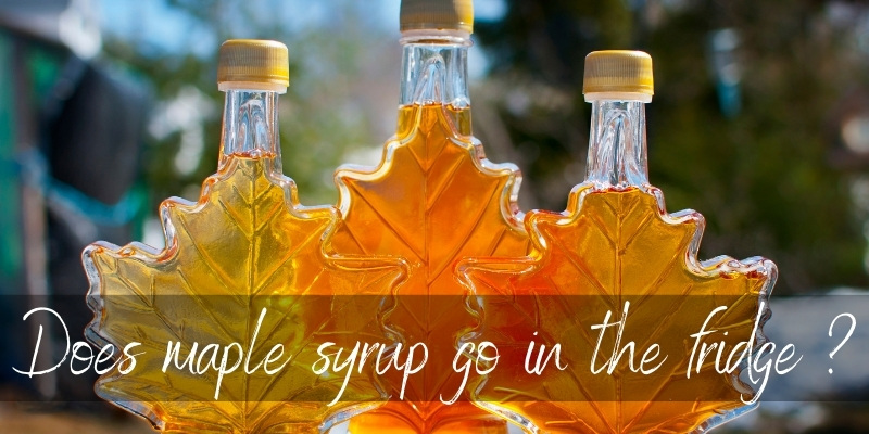 Should Maple Syrup Be Refrigerated ? Here's How To Store It
