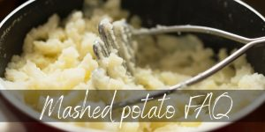 Read more about the article Why Are My Mashed Potatoes Gummy & Other Common Problems