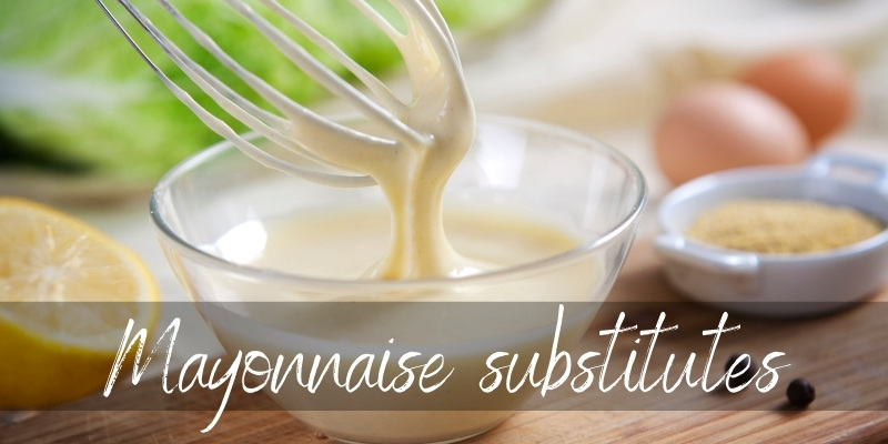 Mayonnaise Substitute – 9 Creamy Ideas To Try Next