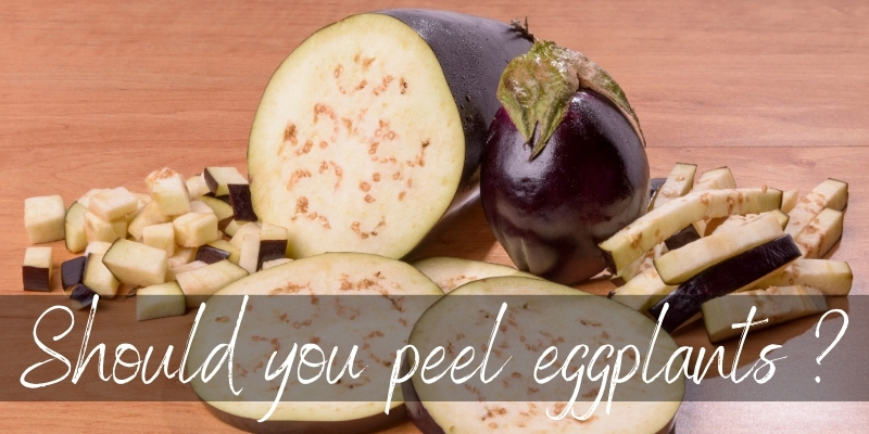 Read more about the article Should You Peel Eggplant ? Here's How To Decide