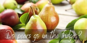 Should Pears Be Refrigerated ? Here's How To Store Them