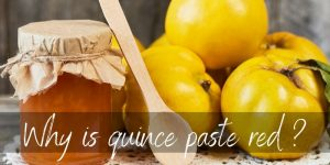 Read more about the article Why Is Quince Paste Red ? Here's What's In It