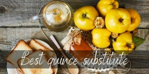 Read more about the article Quince Substitute – 4 Sweet Ideas To Try Out