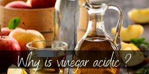 Why Is Vinegar Acidic ? Here's What's In It