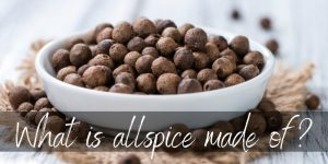 What Is Allspice Made Of ? Here's What It Really Is