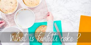 Read more about the article What Is Funfetti Cake ? Taking A Look At Nostalgia