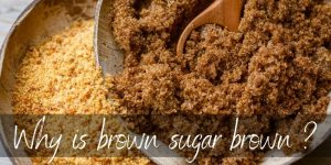 Why Is Brown Sugar Brown ? Here's What's In It