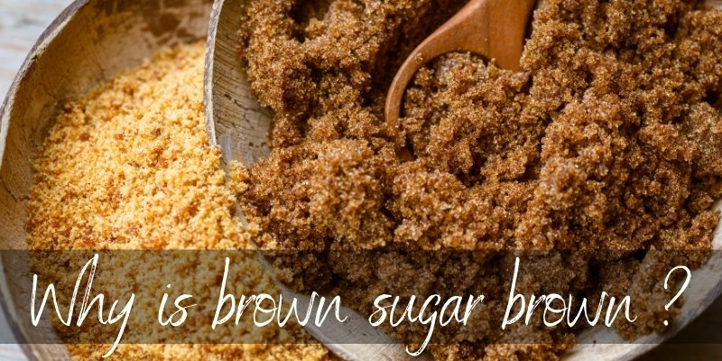 Read more about the article Why Is Brown Sugar Brown ? Here's What's In It