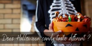 Read more about the article Why Does Halloween Candy Taste Different ? The Simple Reason