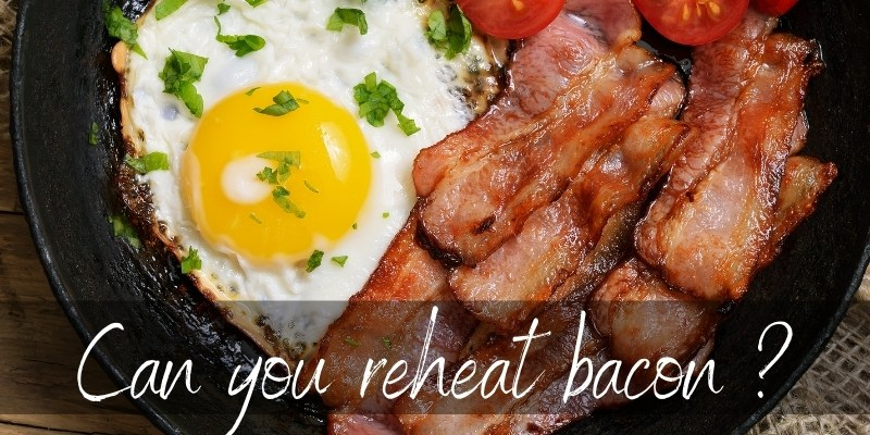 Read more about the article Can You Reheat Bacon ? Here's How To Get It Hot & Crispy