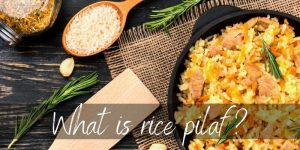Read more about the article What Is Rice Pilaf ? A Quick Guide & How To Make It