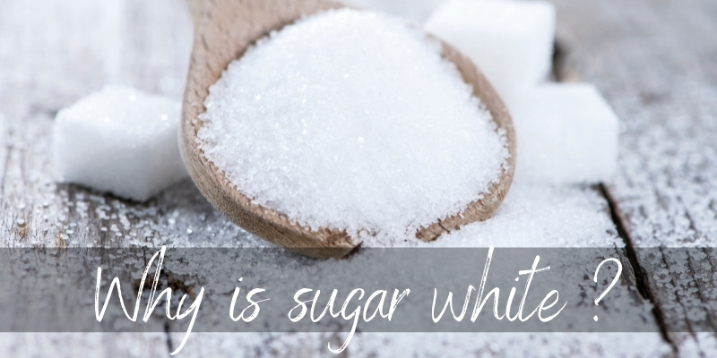 Read more about the article Why Is Sugar White ? Here's How It Gets Its Color